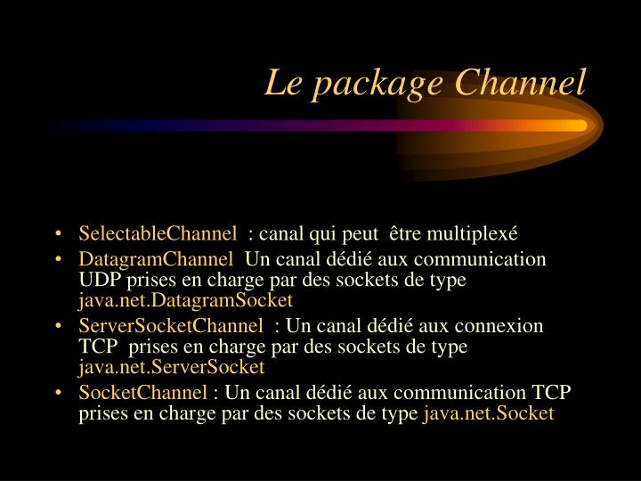 Le package Channel