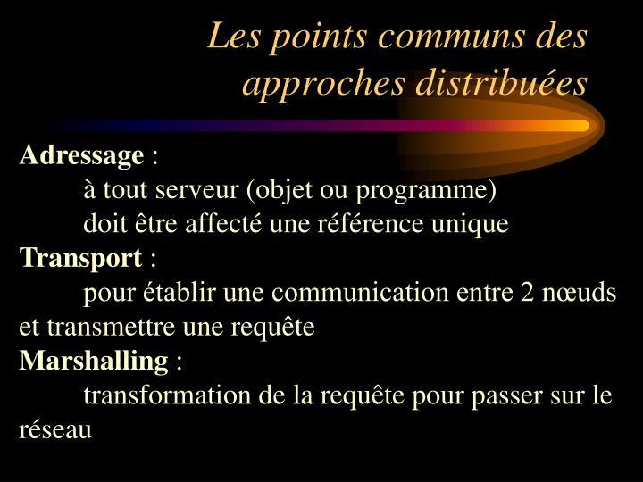 Les points communs des approches distribuées