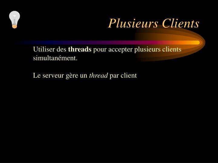 Plusieurs Clients