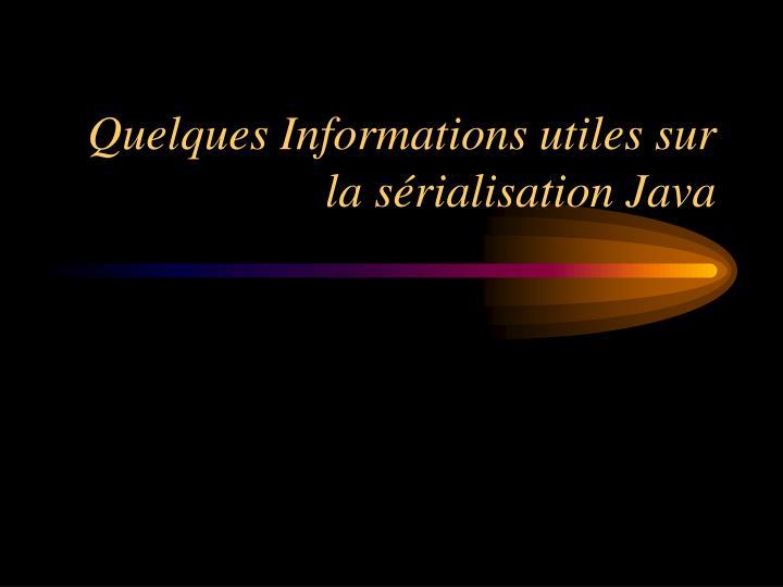 Quelques Informations utiles sur la sérialisation Java
