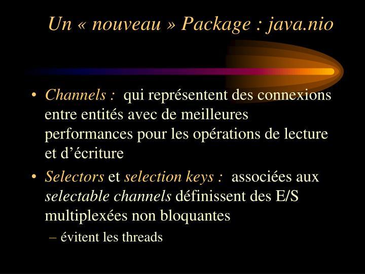 Un «nouveau» Package : java.nio