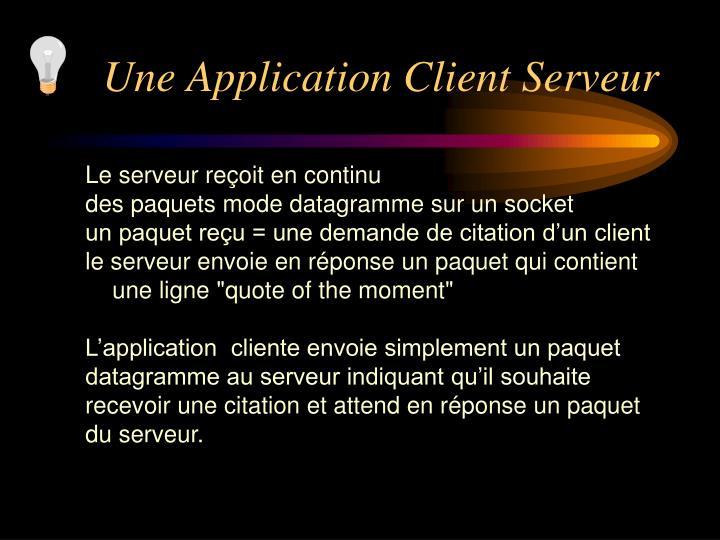 Une Application Client Serveur