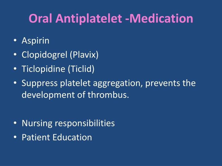Oral Antiplatelet -Medication