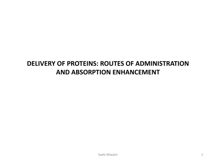 Delivery of proteins routes of administration and absorption enhancement