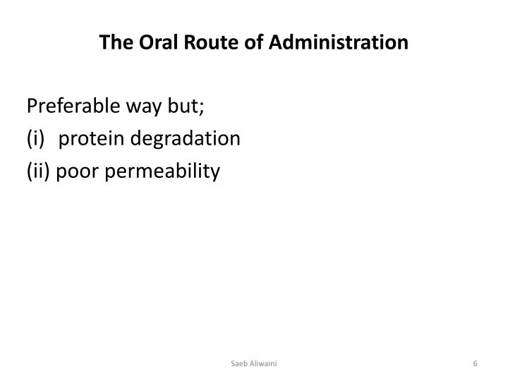 The Oral Route of