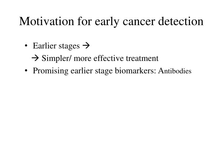 Motivation for early cancer detection