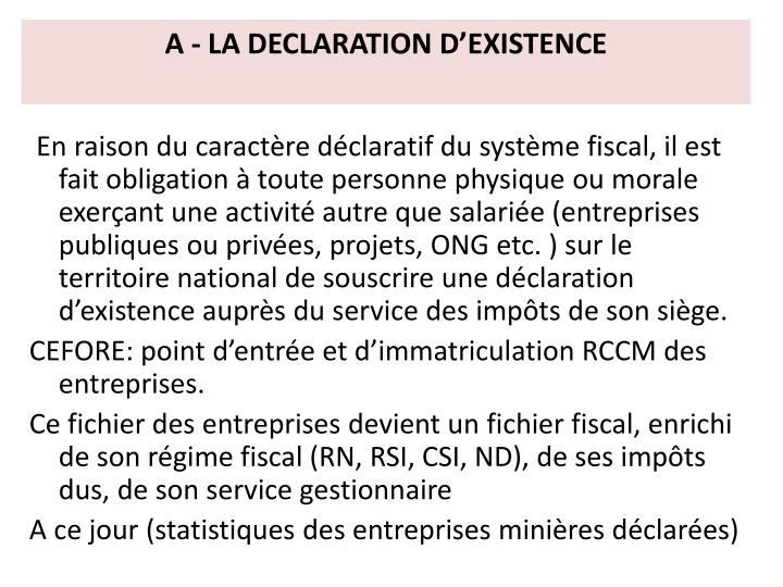 A - LA DECLARATION D'EXISTENCE