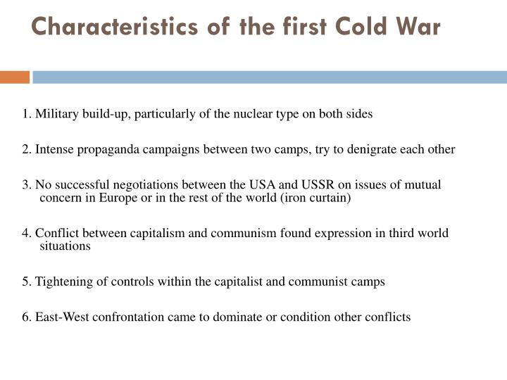 Characteristics of the first Cold War