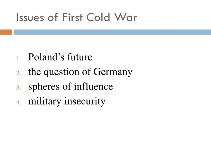 Issues of First Cold War