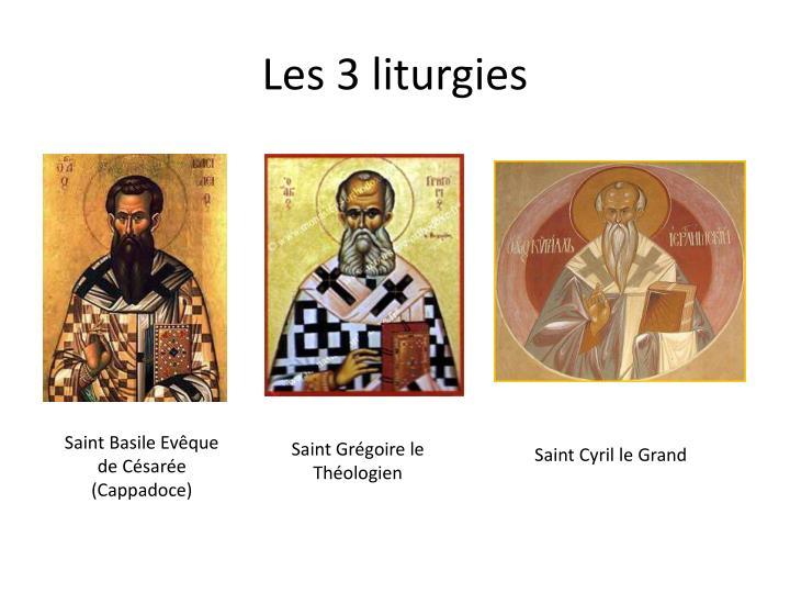Les 3 liturgies