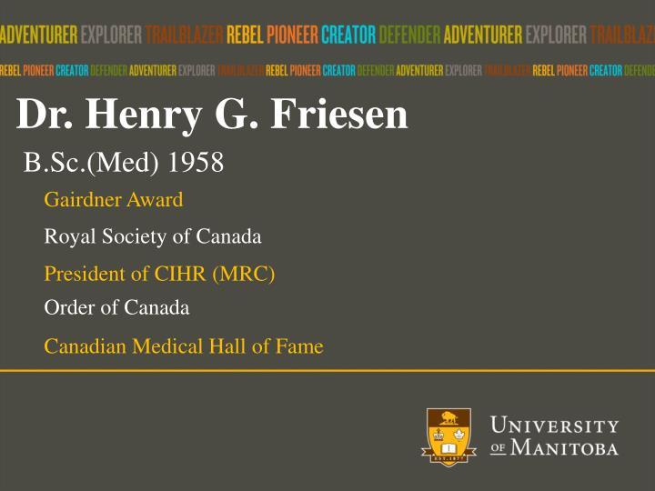 Dr. Henry G. Friesen