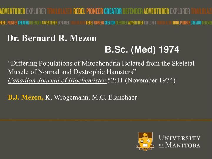 Dr. Bernard R.