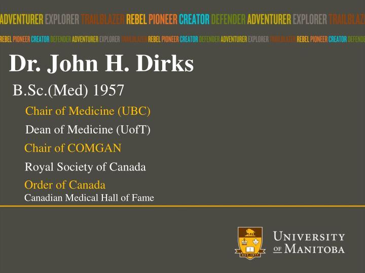 Dr. John H. Dirks