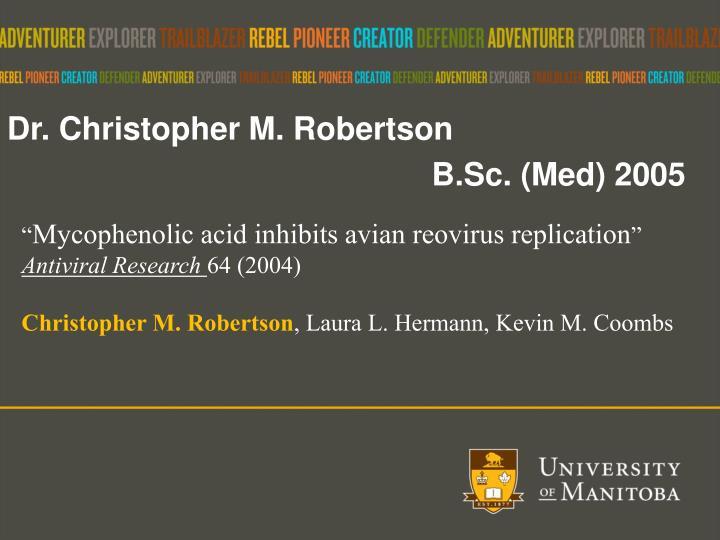 Dr. Christopher M. Robertson