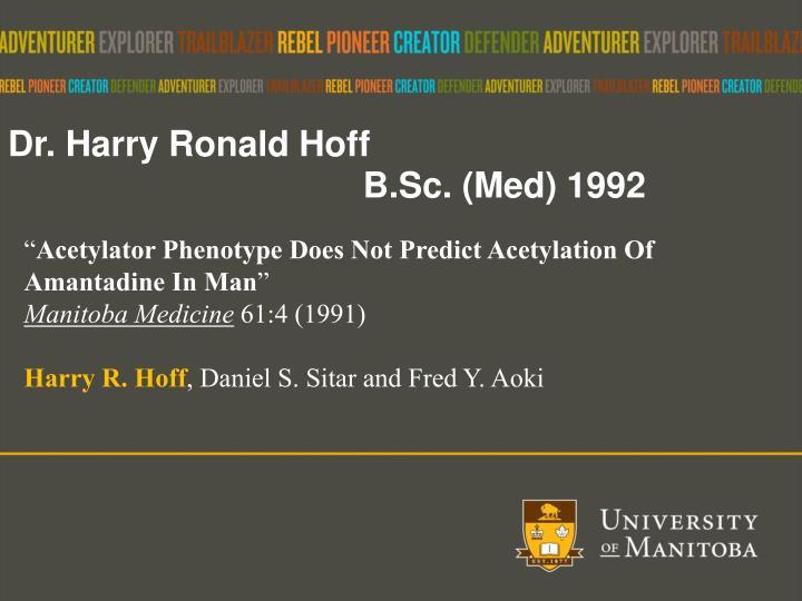 Dr. Harry Ronald Hoff