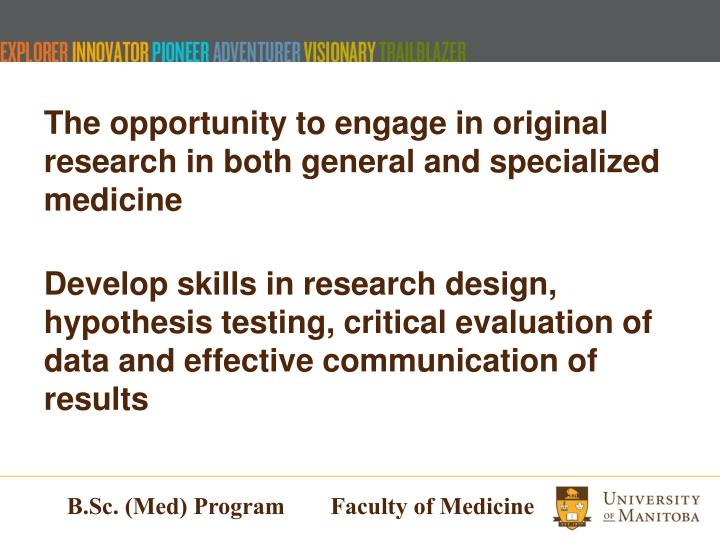 The opportunity to engage in original research in both general and specialized medicine