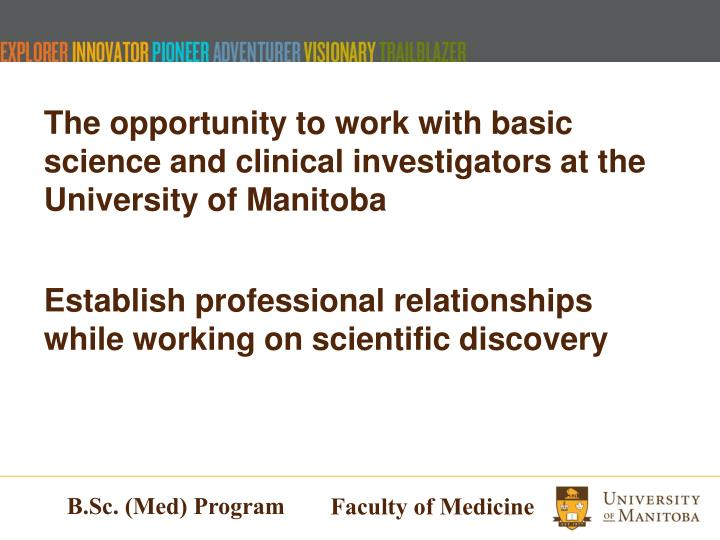 The opportunity to work with basic science and clinical investigators at the University of Manitoba