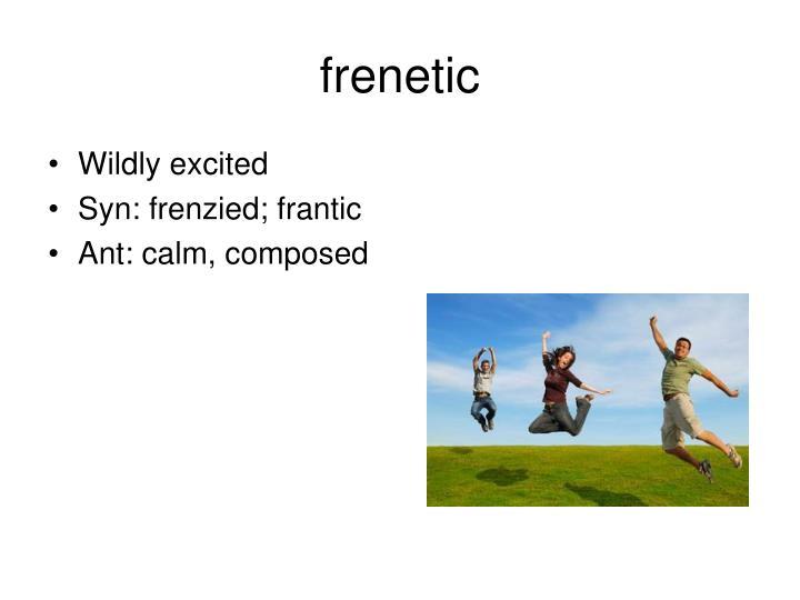 frenetic
