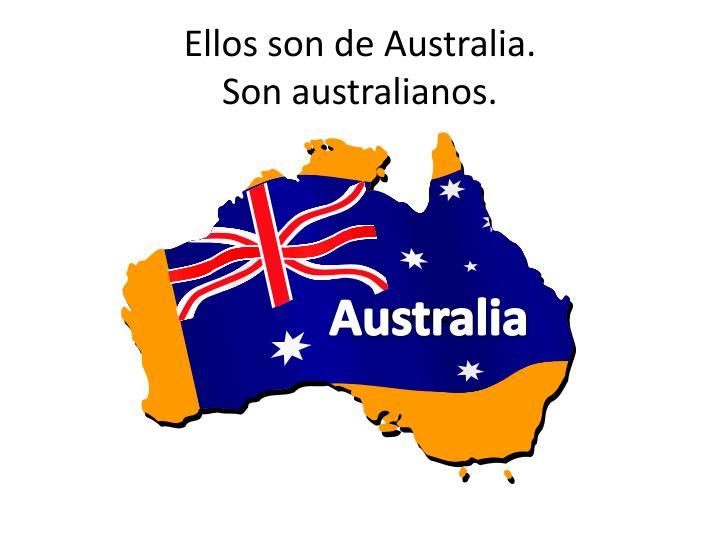 Ellos son de Australia.