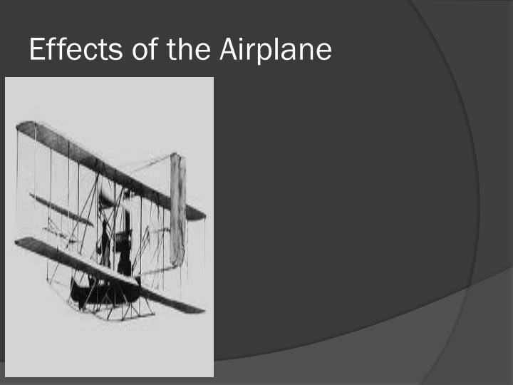 Effects of the Airplane