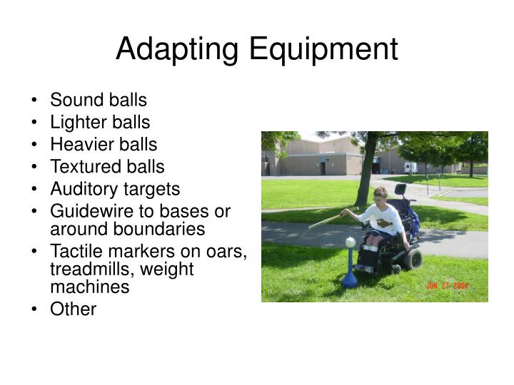 Adapting Equipment