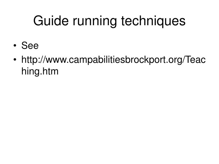Guide running techniques