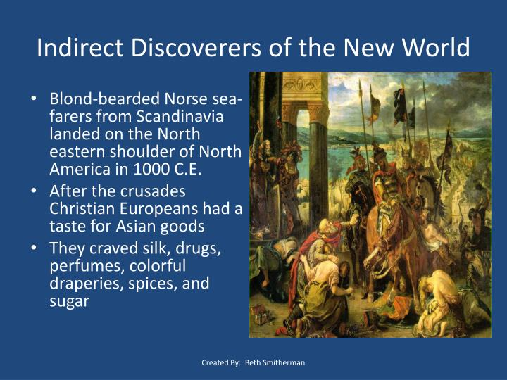 Indirect Discoverers of the New World