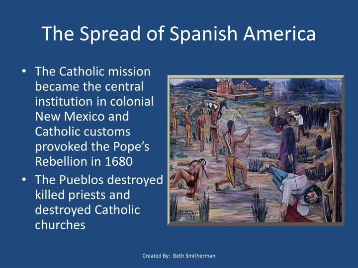 The Spread of Spanish America