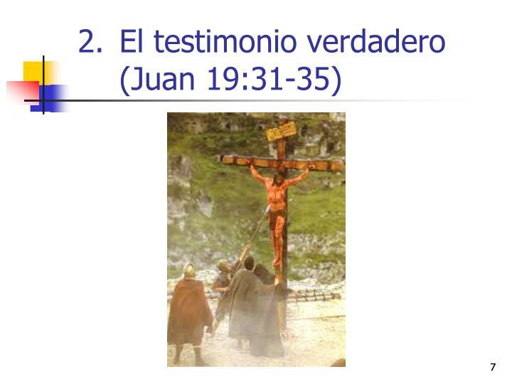 El testimonio verdadero                 (Juan 19:31-35