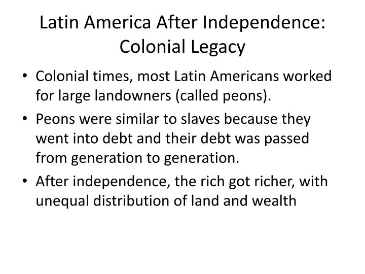 Latin america after independence colonial legacy