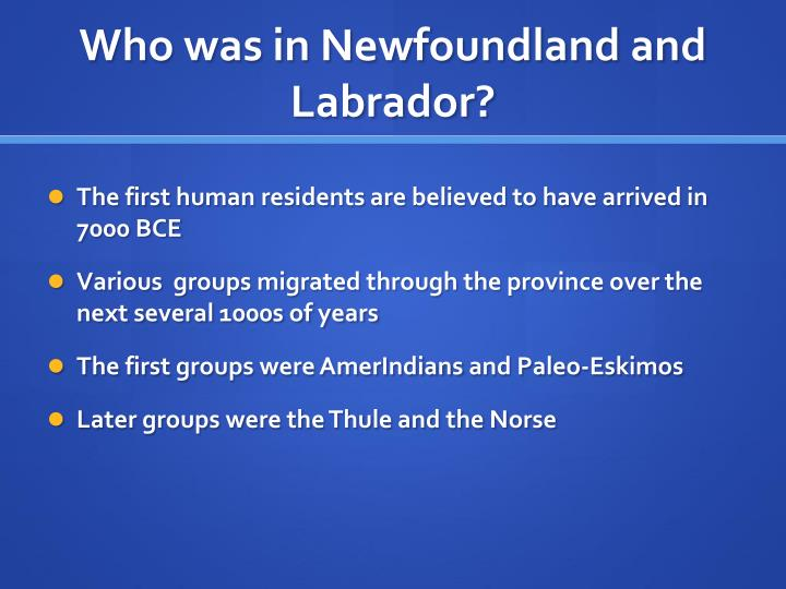 Who was in Newfoundland and Labrador?