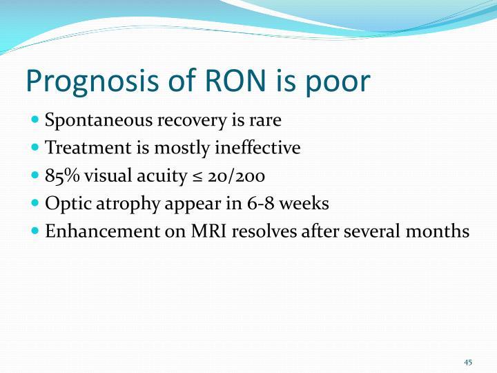 Prognosis of RON is poor
