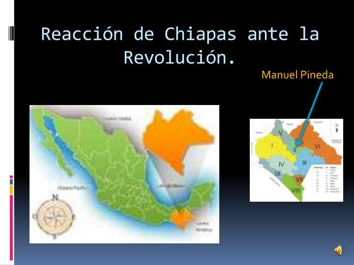 Reacción de Chiapas ante la Revolución.