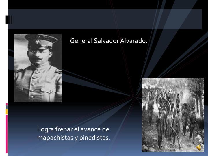General Salvador Alvarado.