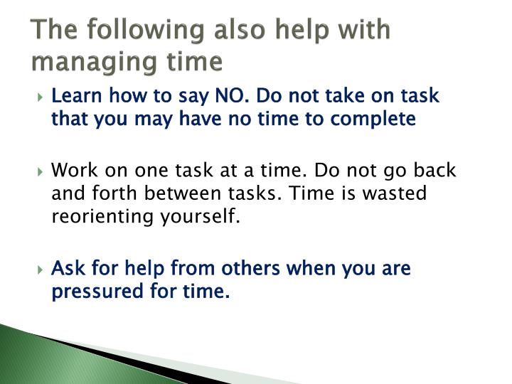 The following also help with managing time