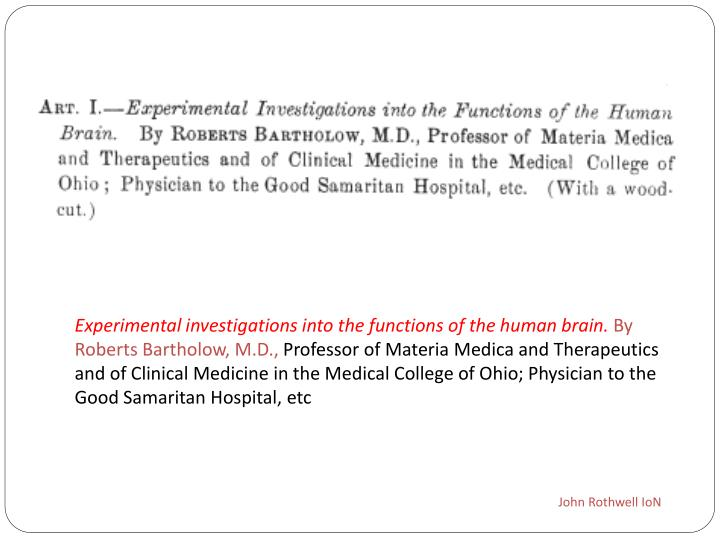Experimental investigations into the functions of the human brain.