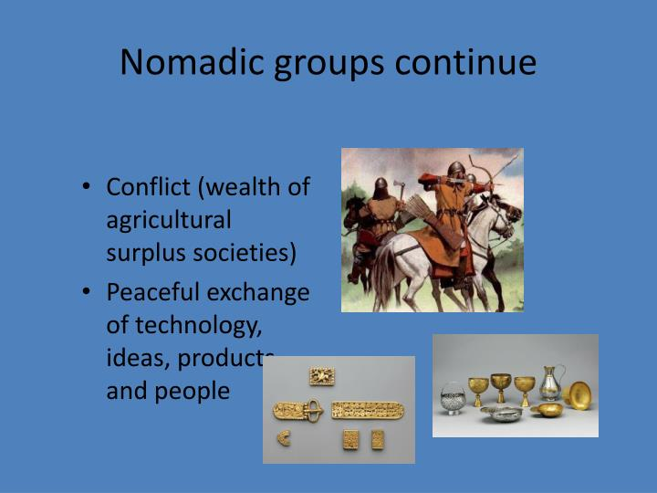 Nomadic groups continue