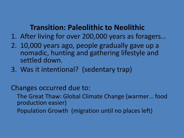 Transition: Paleolithic to Neolithic