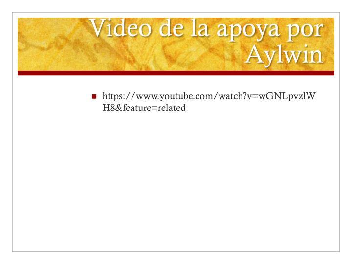 Video de la apoya por Aylwin