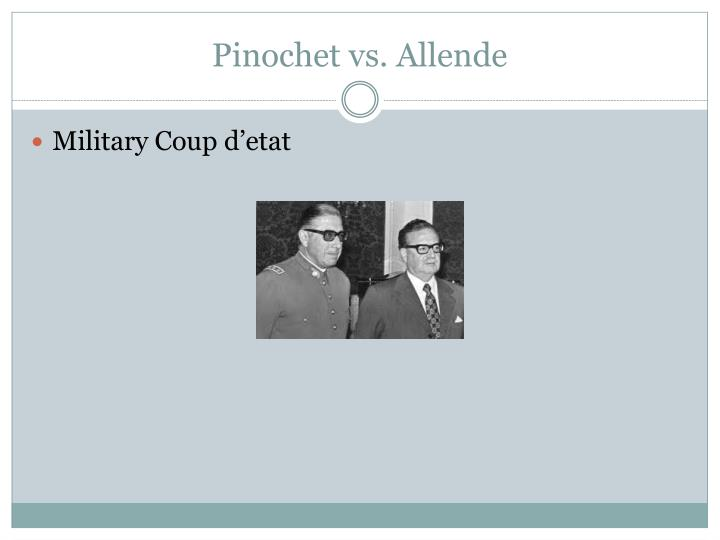 Pinochet vs. Allende