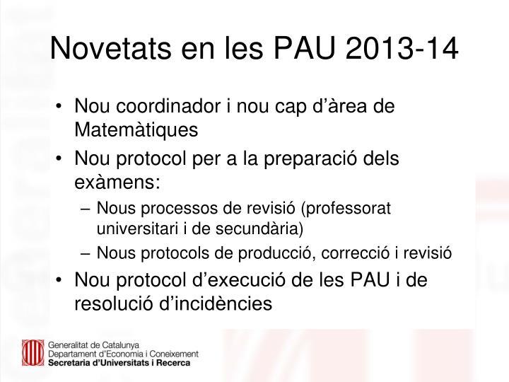Novetats en les PAU 2013-14