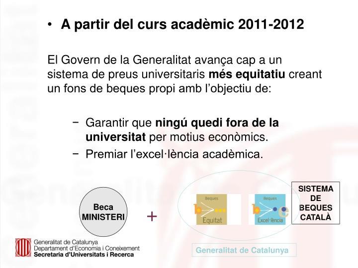 A partir del curs acadèmic 2011-2012