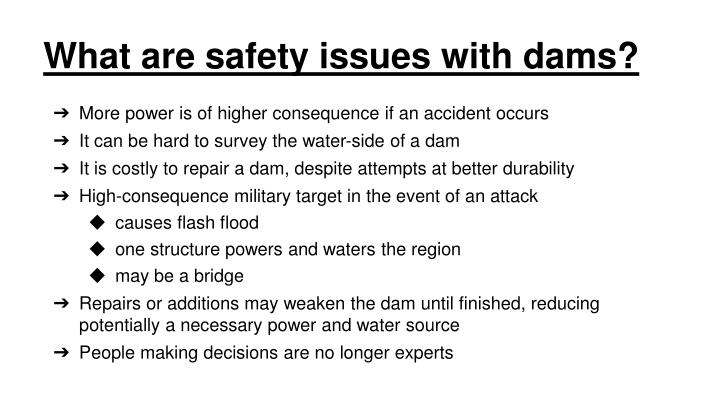 What are safety issues with dams?