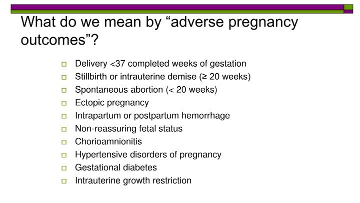 "What do we mean by ""adverse pregnancy outcomes""?"