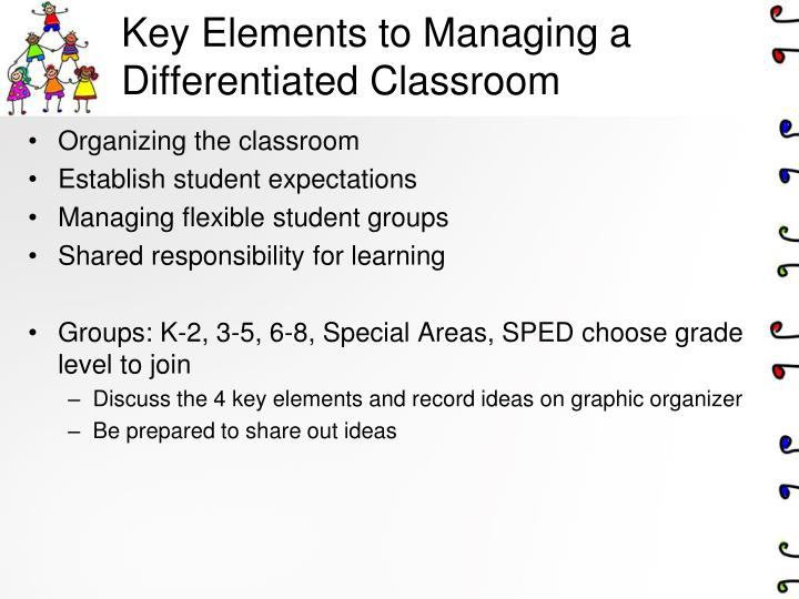 Key Elements to Managing a Differentiated Classroom