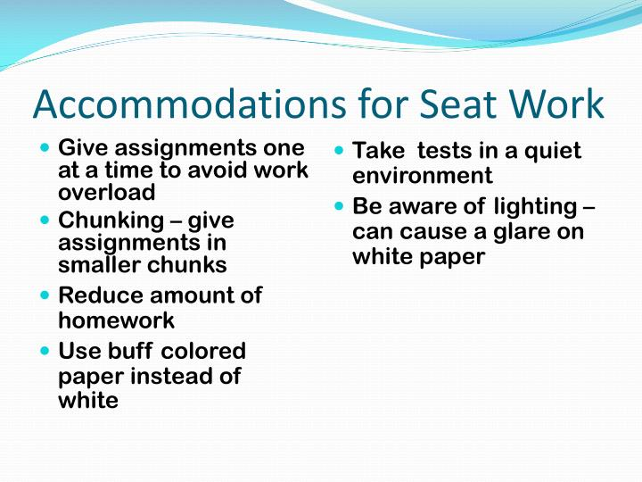 Accommodations for Seat Work