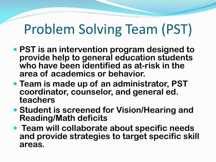 Problem Solving Team (PST)
