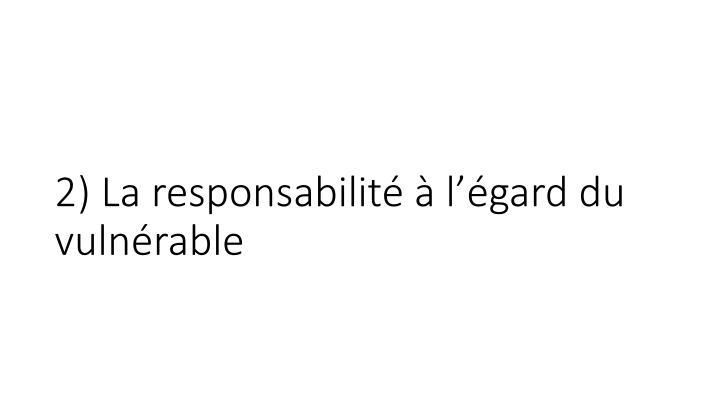 2) La responsabilité