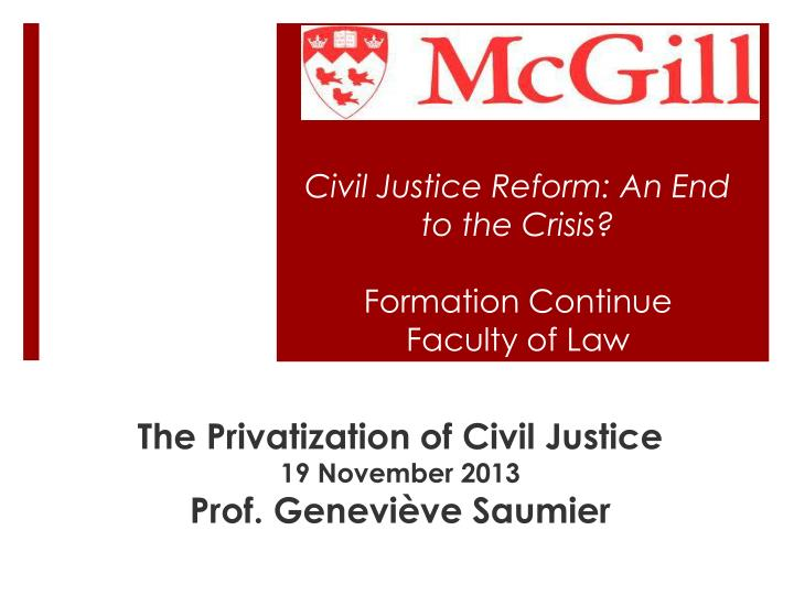 Civil Justice Reform: An End to the Crisis?