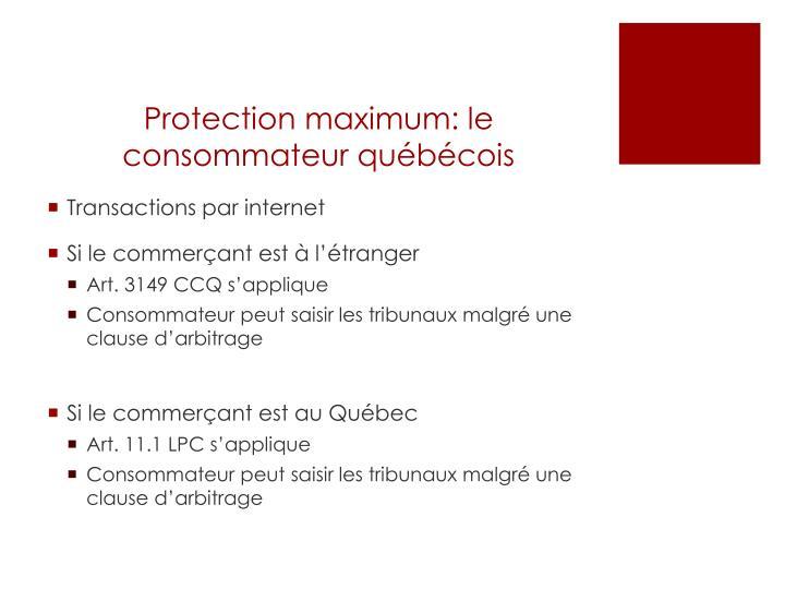 Protection maximum: le consommateur québécois
